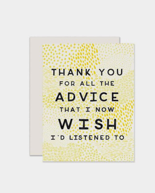 White card that says 'thank you for all the advice that I wish I'd listen to'