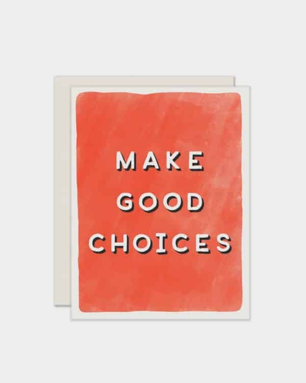 White card with red and it says 'make good choices'
