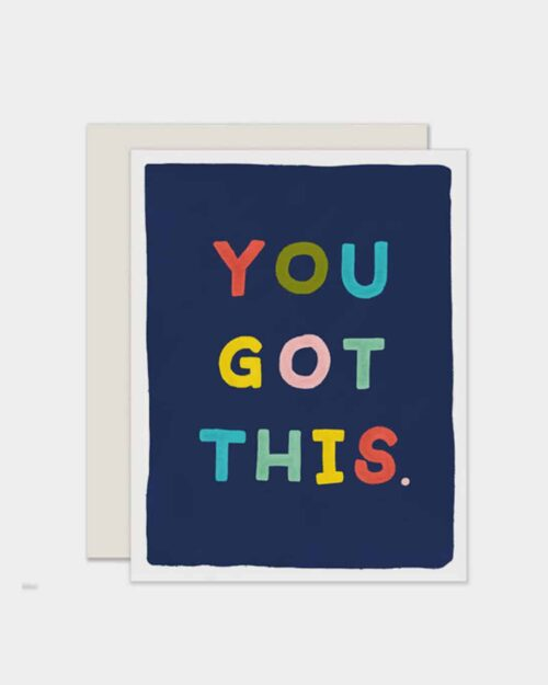 Blue greeting card that says 'you got this' in colorful letters