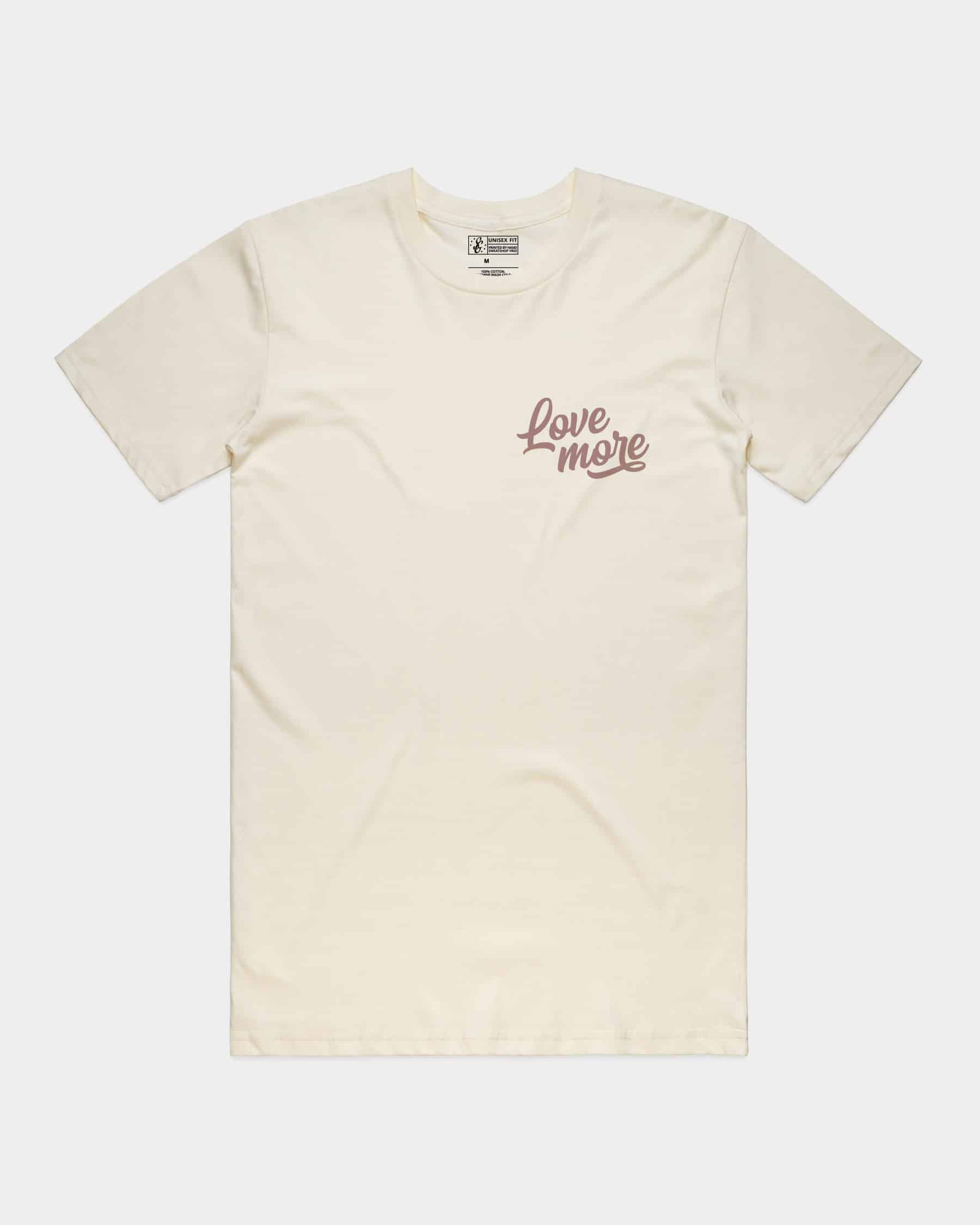 Natural cotton tee shirt with Love More hand printed in faded mauve ink on the front chest