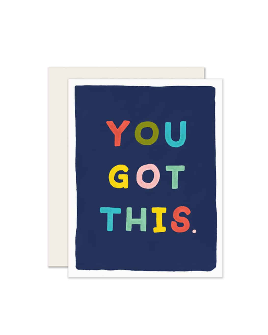 A blue card with 'You Got This,' printed on the front in rainbow colors