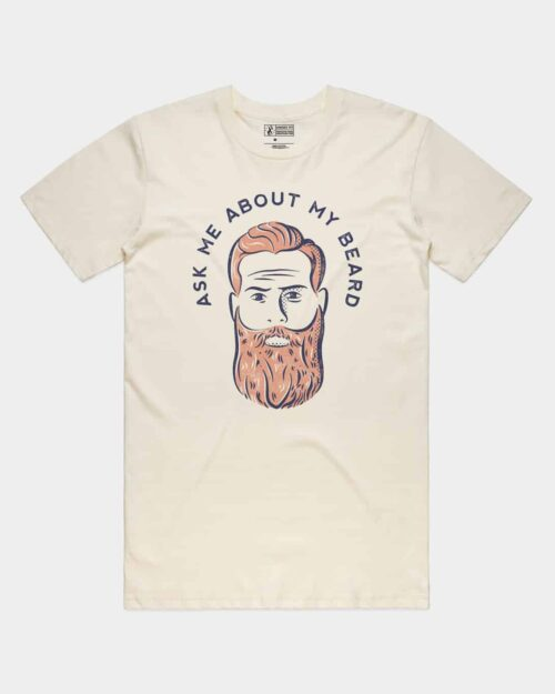 A natural tee with a beared man's face on it that says Ask me about my beard