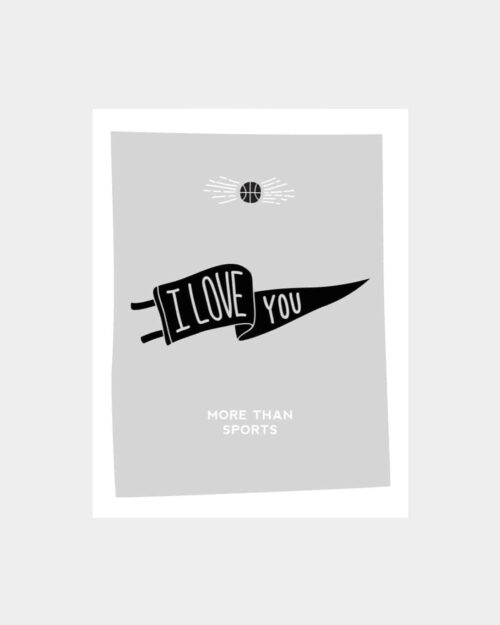 "Grey card that says ""I love you more than sports"" with a banner"
