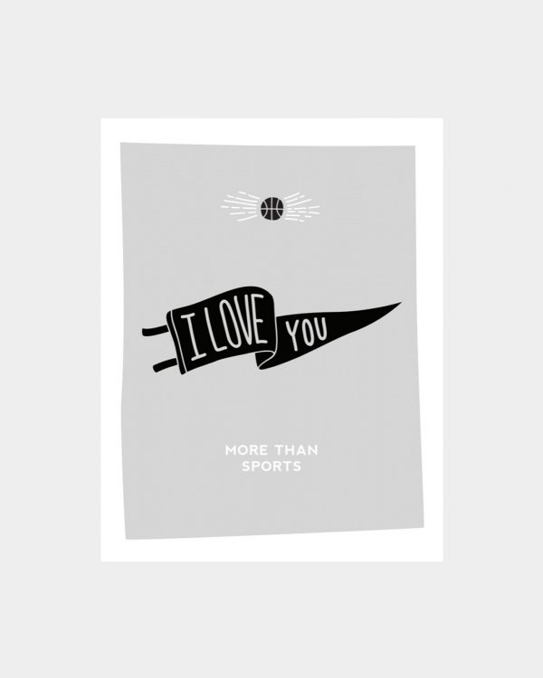 """Grey card that says """"I love you more than sports"""" with a banner"""