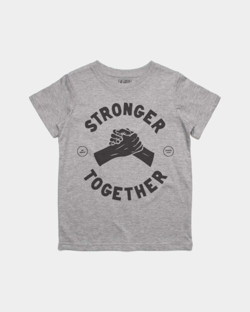 Grey kids tee that says stronger together in black ink