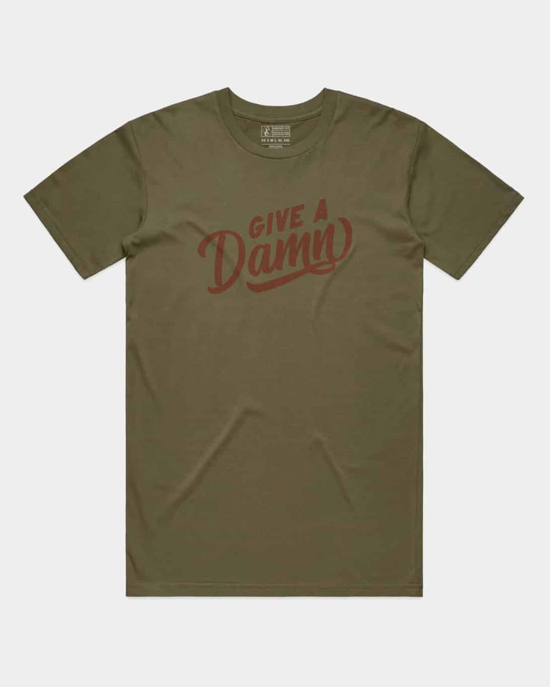 Army green shirt that says give a damn in red ink