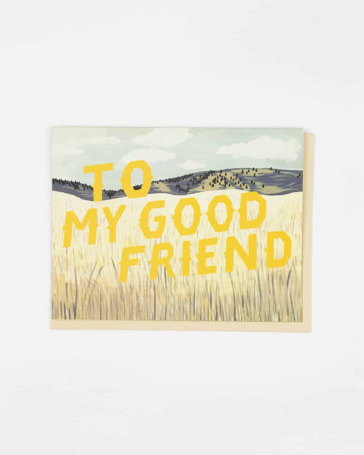 To My Good Friend Greeting Card