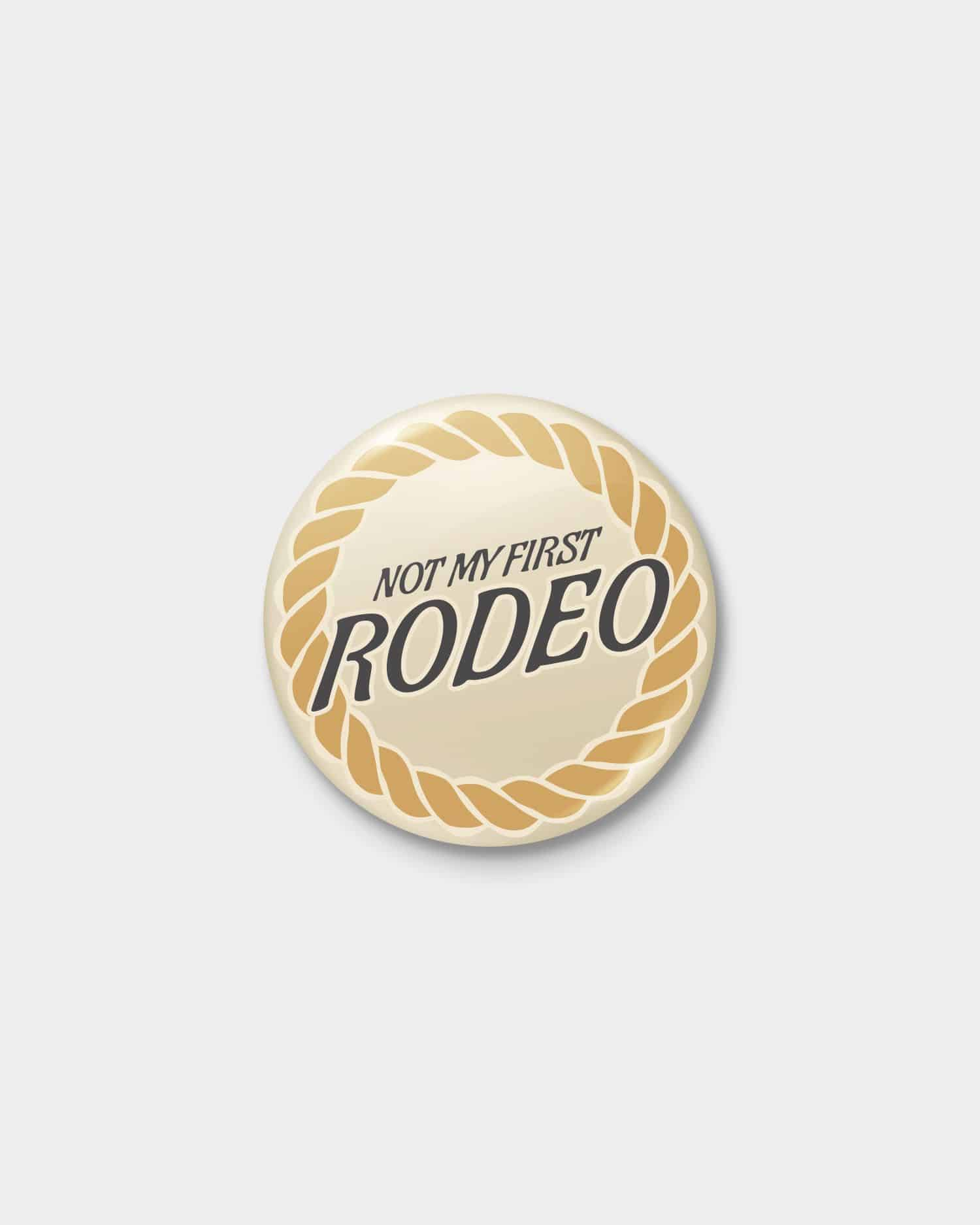 Not My First Rodeo Pinback Button